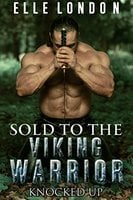 Sold To The Viking Warrior: Knocked Up Pregnant By The Viking - Elle London