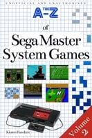 The A-Z of Sega Master System Games: Volume 2 - Kieren Hawken