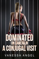 Dominated On Camera In A Conjugal Visit - Vanessa Angel