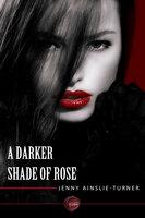 A Darker Shade of Rose - Jenny Ainslie-Turner