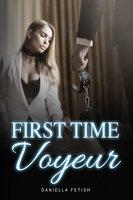 First Time Voyeur - Daniella Fetish
