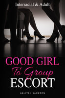 Good Girl To Group Escort: Interracial BWWM