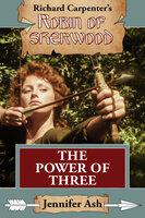 The Power of Three - A Robin of Sherwood Adventure - Jennifer Ash