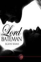 Lord Bateman - Slave Nano