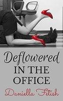 Deflowered In The Office - Daniella Fetish