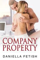 Company Property: First Time Escorting - Daniella Fetish