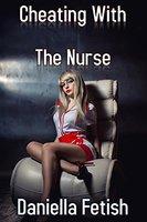 Cheating With The Nurse: Cuckquean Medical Erotica - Daniella Fetish