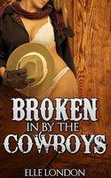 Broken In By The Cowboys - Elle London