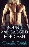 Bound And Gagged For Cash - Daniella Fetish