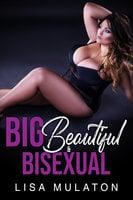 Big, Beautiful, And Bisexual: A BBW MFMF Wife Swap Story - Lisa Mulaton