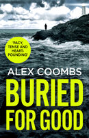 Buried For Good - Alex Coombs