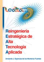 REATA: Reingeniería Estratégica de Alta Tecnología Aplicada - Armando Espinosa de los Monteros Fuentes