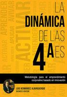 La Dinámica de las 4 Aes - Luis Hernández Alburquerque