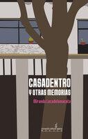 Casadentro y otras memorias - Miranda Locadelamaceta