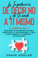 La Importancia de Decir No y de Quererte a ti Mismo - Shaun Aguilar