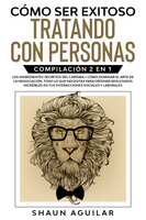 Cómo ser Exitoso Tratando con Personas - Shaun Aguilar