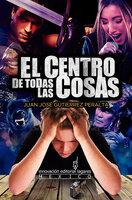 El Centro de Todas las Cosas - Juan José Gutíerrez Peralta