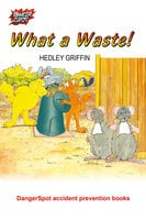 What a Waste! - Hedley Griffin
