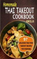 Homemade Thai Takeout Cookbook: Delicious Thai Food Takeout Recipes For Everyone - Kim Ellis