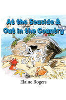 At the Seaside & Out in the Country - Elaine Rogers