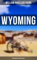 Wyoming (Musaicum Western Mysteries) - William MacLeod Raine