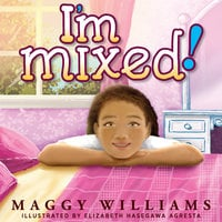 I'm Mixed! - Maggy Williams
