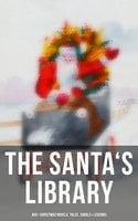 The Santa's Library: 450+ Christmas Novels, Tales, Carols & Legends - Arthur Conan Doyle, Charles Dickens, Anton Chekhov, L Frank Baum, Selma Lagerlöf, Rudyard Kipling, Fyodor Dostoevsky, Washington Irving, Sarah Orne Jewett, Mark Twain, Edgar Wallace, Max Brand, Anthony Trollope, Leo Tolstoy, O. Henry, Frances Hodgson Burnett, J.M. Barrie, Robert Louis Stevenson, William Butler Yeats, William Shakespeare, William Wordsworth, Emily Dickinson, Guy de Maupassant, Alphonse Daudet, William Makepeace Thackeray, Louisa May Alcott, Willa Cather, Booth Tarkington, Susan Coolidge, Booker T. Washington, George MacDonald, Beatrix Potter, Andrew Lang, Margaret Sidney, Nathaniel Hawthorne, Walter Scott, Eleanor H. Porter, Harriet Beecher Stowe, Hans Christian Andersen, Henry Wadsworth Longfellow, Bjørnstjerne Bjørnson, Robert E. Howard, E.T.A. Hoffmann, Jacob A. Riis, Nora A. Smith, Bret Harte, Henry Van Dyke, Elizabeth Cleghorn Gaskell, Martin Luther, Brothers Grimm, Vernon Lee, Saki, William Morris, James Russell Lowell, Walter Crane, Benito Pérez Galdós, John Leighton, Hamilton Wright Mabie, Juliana Horatia Ewing, Lucy Maud Montgomery, Thomas Nelson Page, Carolyn Wells, Charles MacKay, Alfred Lord Tennyson, Dinah Maria Mulock, Clement Moore, Ben Jonson, Robert Herrick, Henry Vaughan, John Addington Symonds, Francois Coppee, Mary Elizabeth Braddon, Gustavo Adolfo Bécquer, Ellis Parker Butler, William John Locke, Amy Ella Blanchard, Nell Speed, Armando Palacio Valdés, Mary Austin, Marcel Prévost, William Douglas O'Connor, Ruth McEnery Stuart, C.N. Williamson, A.M. Williamson, Alice Duer Miller, Evaleen Stein, Florence L. Barclay, Meredith Nicholson, Harrison S. Morris, Phebe A. Curtiss, Cyrus Townsend Brady, Susan Anne Livingston, Ridley Sedgwick, Sophie May, Lucas Malet, Alice Hale Burnett, Ernest Ingersoll, Annie F. Johnston, Amanda M. Douglas, Samuel McChord Crothers, Mary Louisa Molesworth, Robert Southwell, William Drummond, George Wither, Isaac Watts, Ralph Henry Barbour, André Theuriet, James Whitcomb Riley, Mary E. Wilkins Freeman, Olive Thorne Miller, S. Weir Mitchell, Cecil Frances Alexander, Elia W. Peattie, Anne Hollingsworth Wharton, Christopher North, A.S. Boyd, Edward A. Rand, Margaret Deland, Tudor Jenks, Maxime Du Camp, Elbridge S. Brooks, Mary Stewart Cutting, Isabel Cecilia Williams, Willis Boyd Allen, Maud Lindsay, Frances Ridley Havergal, Matilda Betham-Edwards, W. H. H. Murray, Mary Hartwell Catherwood, Marjorie L.C. Pickthall, Kate Upson Clark, James Selwin Tait, Edward Thring, Eliza Cook, Phillips Brooks, Oliver Bell Bunce, Nellie C. King, Lucy Wheelock, Aunt Hede, Frederick E. Dewhurst, Jay T. Stocking, Anna Robinson, Florence M. Kingsley, M. A. L. Lane, Elizabeth Harkison, Raymond Mcalden, F. E. Mann, Winifred M. Kirkland, Katherine Pyle, Grace Margaret Gallaher, F. Arnstein, James Weber Linn, Antonio Maré, Pedro A. De Alarcón, Jules Simon, F. L. Stealey, Marion Clifford, E. E. Hale, Georg Schuster, Angelo J. Lewis, William Francis Dawson, Alfred Domett, Reginald Heber, James S. Park, Edmund Hamilton Sears, Edmund Bolton, C.S. Stone, Harriet F. Blodgett, John G. Whittier, Richard Watson Gilder, Christian Burke, Emily Huntington Miller, Cyril Winterbotham, Enoch Arnold Bennett, Frank Samuel Child, Georgianna M. Bishop, Sarah P. Doughty, John Punnett Peters, Laura Elizabeth Richards