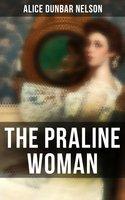 The Praline Woman - Alice Dunbar Nelson