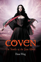 Coven: The Scrolls of the Four Winds - Diane Wing