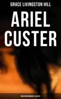 Ariel Custer (Musaicum Romance Classics) - Grace Livingston Hill