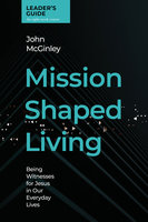 Mission Shaped Living Leader's Guide - John McGinley