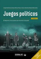 Juegos políticos (tomo II): El deporte y las pugnas que mueven el mundo - Carolina Christen Belaúnde