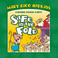 Safe in the Fold - Mary Rice Hopkins
