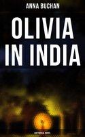 Olivia in India (Historical Novel) - Anna Buchan