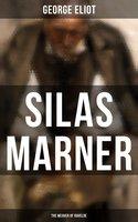 Silas Marner (The Weaver of Raveloe) - George Eliot