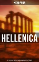 Hellenica (The History of the Peloponnesian War and Its Aftermath) - Xenophon