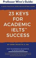 23 Keys for Academic IELTS™ Success - Winn Trivette II