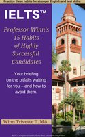 Professor Winn's 15 Habits of Highly Successful IELTS™ Candidates - Winfield Trivette II