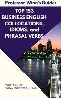 Top 153 Business English Collocations, Idioms, and Phrasal Verbs - Winn Trivette II
