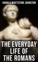 The Everyday Life of the Romans - Harold Whetstone Johnston