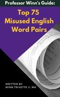 Top 75 Misused English Word Pairs - Winn Trivette II