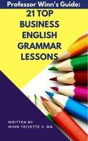 21 Top Business English Grammar Lessons - Winn Trivette II