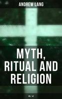 Myth, Ritual and Religion (Vol. 1 & 2)