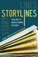 Storylines - Your Map to Understanding the Bible - Mike Pilavachi, Andy Croft