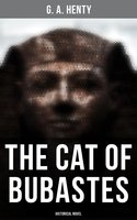 The Cat of Bubastes (Historical Novel) - G.A. Henty