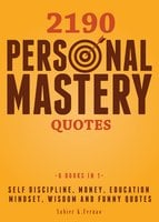 2190 Personal Mastery Quotes: Self Discipline, Money, Education, Mindset, Wisdom and Funny Quotes - Xabier K. Fernao