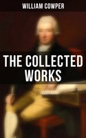 The Collected Works - William Cowper