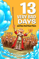 13 Very Bad Days and How God Fixed Them - Mikal Keefer
