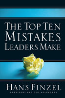 The Top Ten Mistakes Leaders Make - Hans Finzel