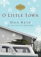 O Little Town - A Novel - Don Reid